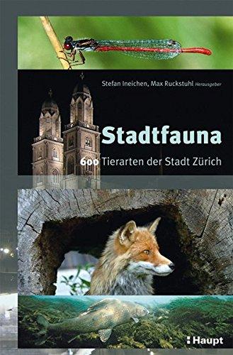 Stadtfauna: 600 Tierarten der Stadt Zürich