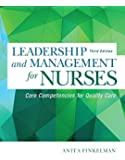 Leadership and Management for Nurses: Core Competencies for Quality Care