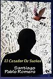 El Cazador De Suenos (Spanish Edition) by Santiago Pablo Romero (2016-04-10)