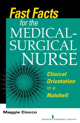 Fast Facts for the Medical- Surgical Nurse: Clinical Orientation in a Nutshell (Fast Facts (Springer)) Pdf