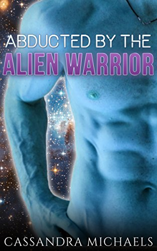 Abducted By The Alien Warrior