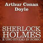 Sherlock Holmes e uno studio in rosso [Sherlock Holmes and a Study in Scarlet]   Arthur Conan Doyle