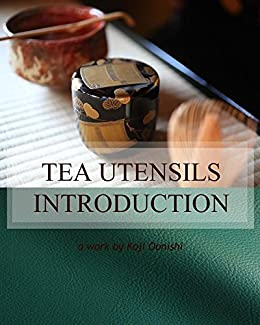 THE SADOU -TEA UTENSILS INTRODUCTION-: TEA UTENSILS INTRODUCTION (Japanese Edition) by [OONISHI, KOJI]