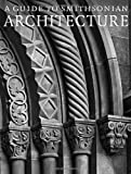 A Guide to Smithsonian Architecture, Heather Ewing and Amy Ballard, 1588342611