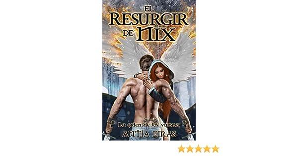 El Resurgir de Nix (La Orden de los Varones): Amazon.es: Eiras ...
