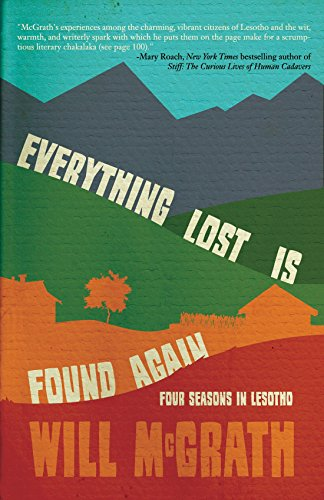 Everything Lost Is Found Again: Four Seasons in Lesotho