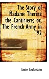 The Story of Madame Therese the Cantiniere; or, the French Army In '92, Emile Erckmann, 055931924X