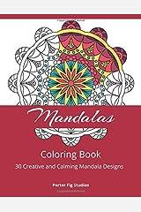 Mandala Coloring Book: 30 Creative and Calming Mandala Designs for Relaxation