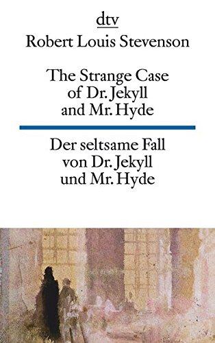The Strange Case of Dr. Jekyll and Mr. Hyde Der seltsame Fall von Dr. Jekyll und Mr. Hyde (dtv zweisprachig)