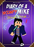 Book for kids: Diary of a Wimpy Mike 1: Stranger Things