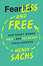 Fearless and Free: How Smart Women Pivot and Relaunch Their Careers