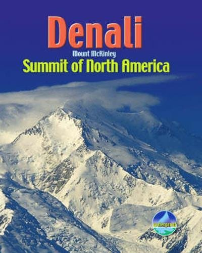 Denali/Mount McKinley: Summit of North America (Rucksack Pocket Summits)