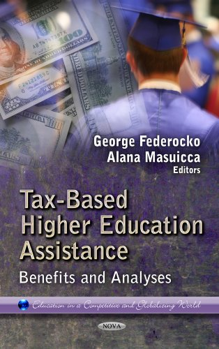 Tax-Based Higher Education Assistance: Benefits and Analyses (Education in a Competitive and Globalizing World)