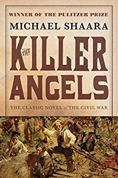 The Killer Angels: The Classic Novel of the Civil War (The Civil War: 1861-1865 Book 2) by [Shaara, Michael]