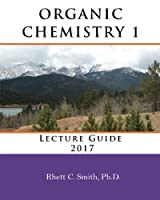 Organic Chemistry 1 Lecture Guide 2017