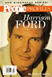 Harrison Ford: A biography (People profiles)