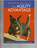 The Agility Advantage (health and Fitness for the Canine Athlete)