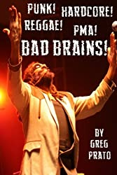 Punk! Hardcore! Reggae! PMA! Bad Brains!