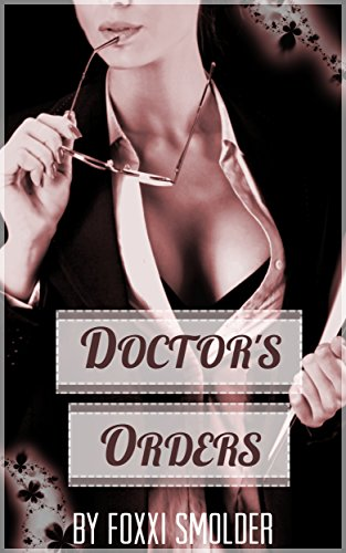 Doctors Orders Femdom Hypnosis Erotica By Smolder Foxxi