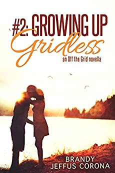 Growing Up Gridless (Off the Grid Book 2) by [Corona, Brandy Jeffus]