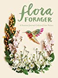 Flora Forager: A Seasonal Journal Collected from Nature