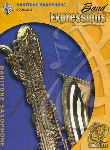 (Band Expressions 1, Baritone Saxaphone (Book & CD) (Expressions Music)
