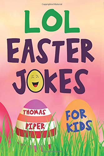Pdf Humor LOL Easter Jokes For Kids: Easter Basket Gift Suffer Idea For Boys and Girls