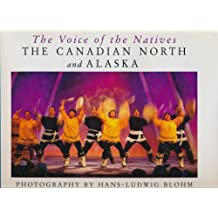 The Voice of the Natives: The Canadian North and Alaska