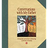 Conversations with My Father: A Keepsake Journal for Celebrating a Lifetime of Stories