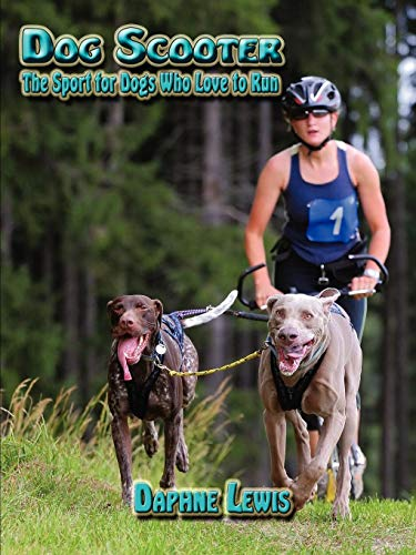 Dog Scooter - The Sport for Dogs Who Love to ()