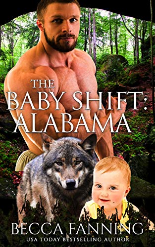 The Baby Shift: Alabama (Shifter Babies Of America Book 26) ()