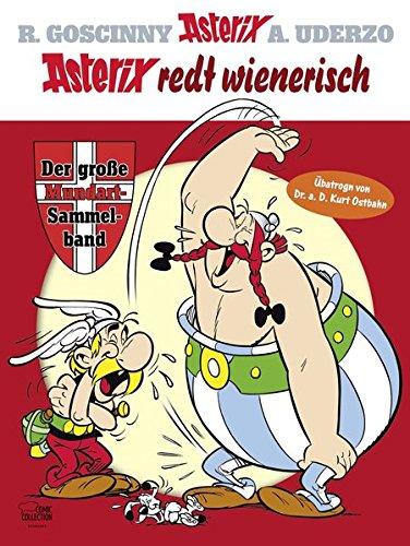 Asterix redt Wienerisch: Der große Mundart-Sammelband Gebundenes Buch – 1. Oktober 2015 René Goscinny Albert Uderzo Günter Brödl Egmont Comic Collection