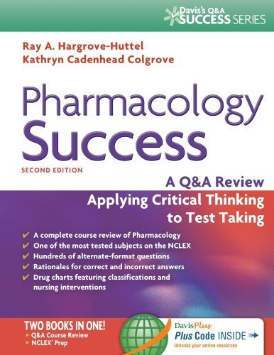 Pharmacology Success: A Q&A Review Applying Critical Thinking to Test Taking (Davis's Q&a Success) by Ray A Hargrove-Huttel RN PhD (2014-03-31)