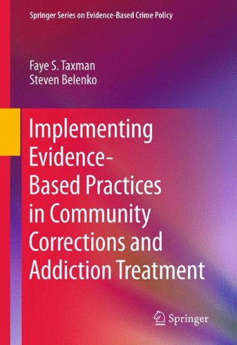 Implementing Evidence-Based Practices in Community Corrections and Addiction Treatment (Springer Series on Evidence-Base
