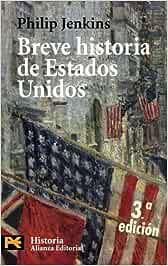 Breve historia de Estados Unidos: Tercera edición El Libro