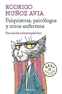 Psiquiatras, psicólogos y otros enfermos par Muñoz Avia