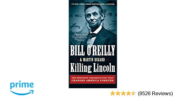 Killing Lincoln The Shocking Assassination That Changed America