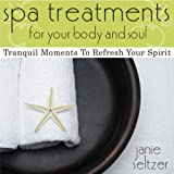 Spa Treatments for Your Body and Soul, Janie Seltzer, 0736922776