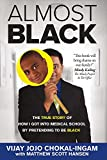 img - for Almost Black: The True Story of How I Got Into Medical School By Pretending to Be Black book / textbook / text book