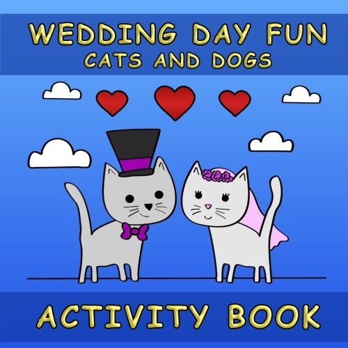 Wedding Day Fun Activity Book: Cats and Dogs