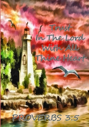 Trust In The Lord With All Thine Heart  Proverbs 3:5: Church Journal for ... Notebook, Template Layout, See Description)
