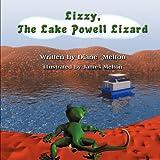 Lizzy, the Lake Powell Lizard, Diane Melton, 1609115163