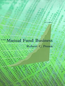 The Mutual Fund Business by Robert C. Pozen (1998-06-05)