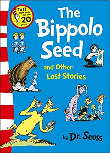 The Bippolo Seed And Other Lost Stories por Dr. Seuss