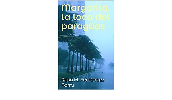 Amazon.com: Margarita, la loca del paragüas (Spanish Edition) eBook: Rosa M. Fernández Parra: Kindle Store