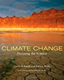 Climate Change: Picturing the Science, Gavin Schmidt, Joshua Wolfe, 0393331253