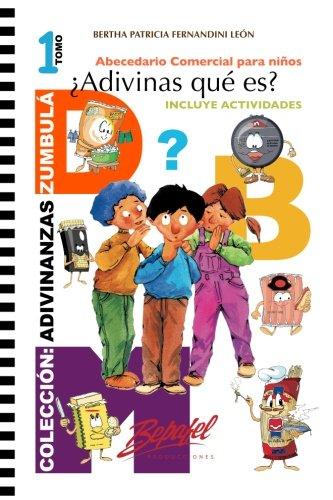 ¿Adivinas que es?: Abecedario comercial para niños (Adivinanzas Zumbula) (Volume 1) (Spanish Edition) [Bertha Patricia Fernandini Leon] (Tapa Blanda)
