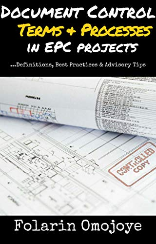 Control Document (DOCUMENT CONTROL TERMS & PROCESSES IN EPC PROJECTS: …Definitions, Best Practices & Advisory Tips (1))