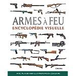 Encyclopédie visuelle - Armes à feu 4