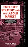 Employer Strategy and the Labour Market (Social Change and Economic Life Initiative)
